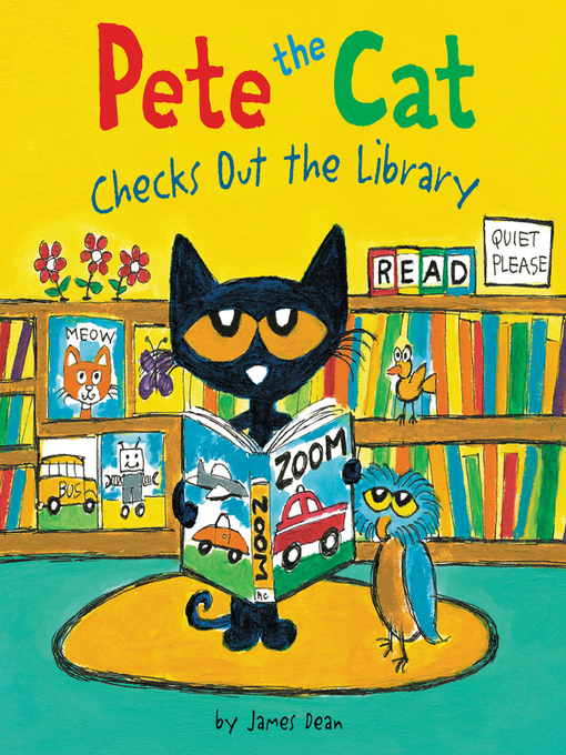 Title details for Pete the Cat Checks Out the Library by James Dean - Available