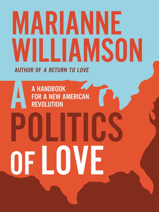 Title details for A Politics of Love by Marianne Williamson - Available