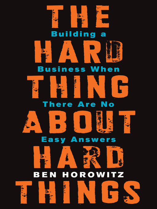 Title details for The Hard Thing About Hard Things by Ben Horowitz - Wait list