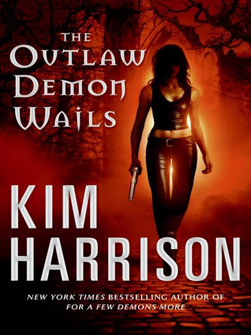 Title details for The Outlaw Demon Wails by Kim Harrison - Available