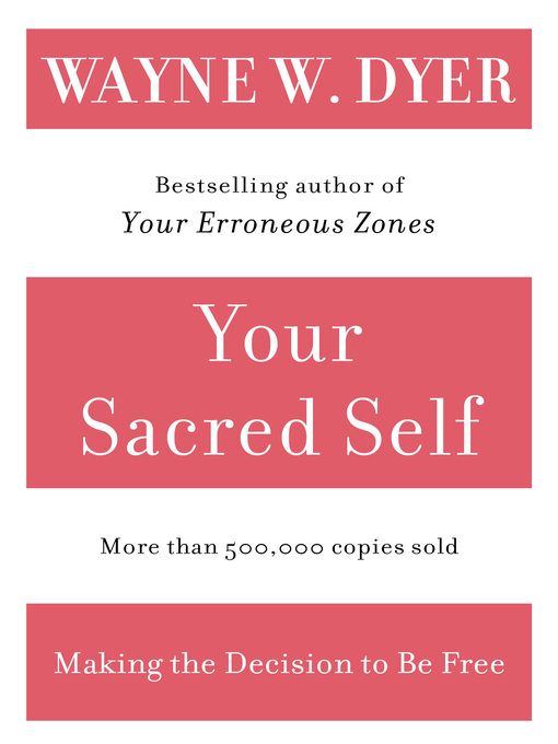 Title details for Your Sacred Self by Wayne W. Dyer - Wait list