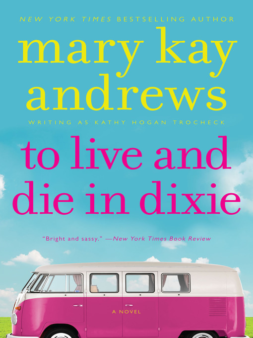 Title details for To Live and Die In Dixie by Kathy Hogan Trocheck - Available