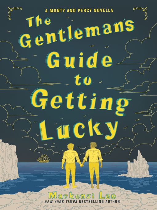 Title details for The Gentleman's Guide to Getting Lucky by Mackenzi Lee - Wait list