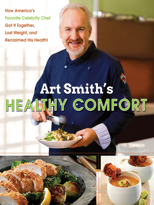 Title details for Art Smith's Healthy Comfort by Art Smith - Available