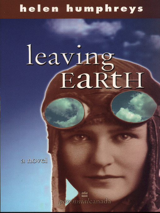 Title details for Leaving Earth by Helen Humphreys - Wait list
