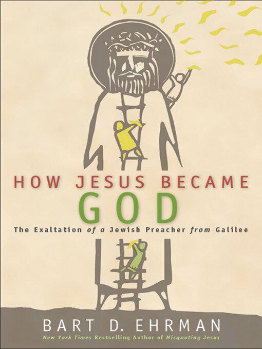Title details for How Jesus Became God by Bart D. Ehrman - Wait list