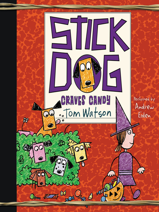 Title details for Stick Dog Craves Candy by Tom Watson - Available
