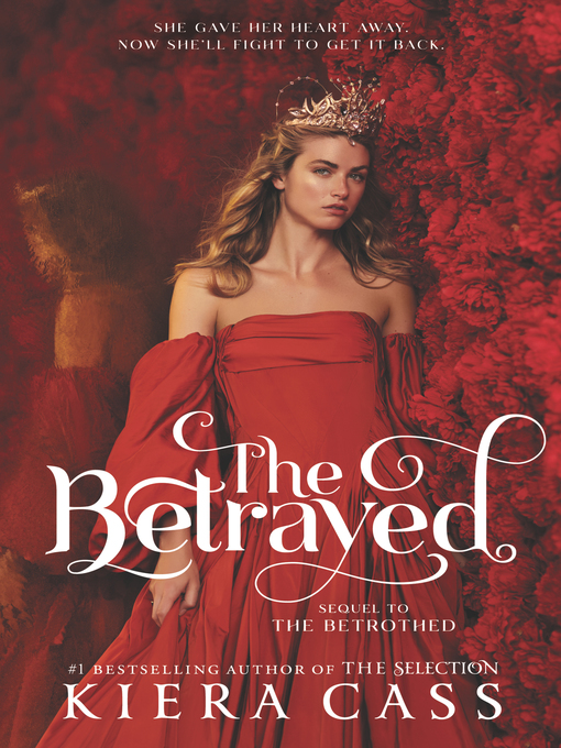 Title details for The Betrayed by Kiera Cass - Wait list