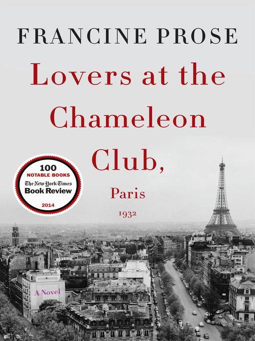 Title details for Lovers at the Chameleon Club, Paris 1932 by Francine Prose - Available