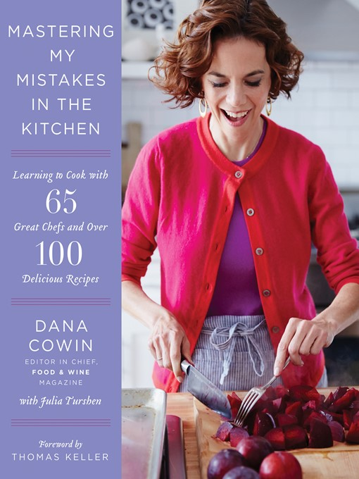 Title details for Mastering My Mistakes in the Kitchen by Dana Cowin - Available