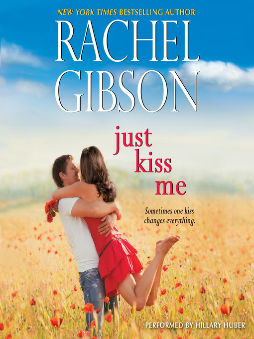 Title details for Just Kiss Me by Rachel Gibson - Wait list