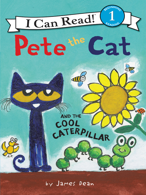Title details for Pete the Cat and the Cool Caterpillar by James Dean - Wait list