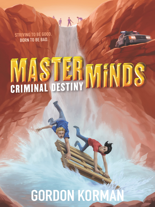 Title details for Criminal Destiny by Gordon Korman - Wait list