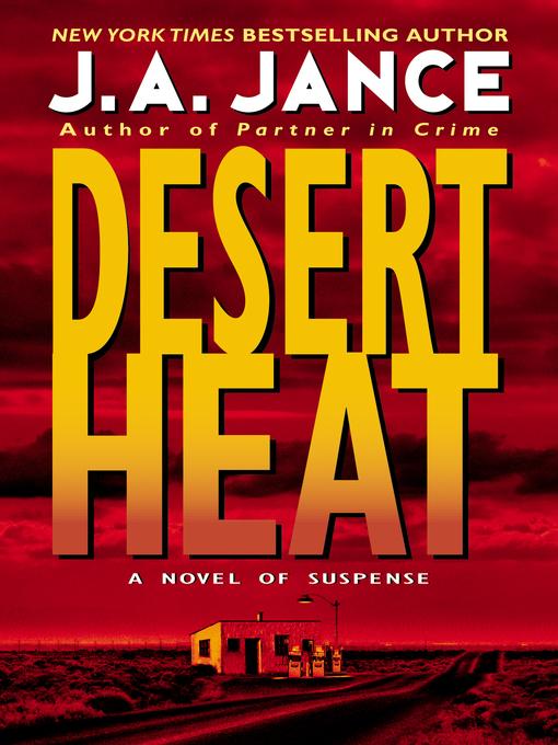 Title details for Desert Heat by J. A. Jance - Wait list