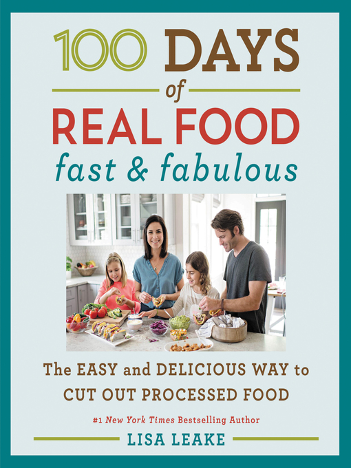 Title details for 100 Days of Real Food by Lisa Leake - Available