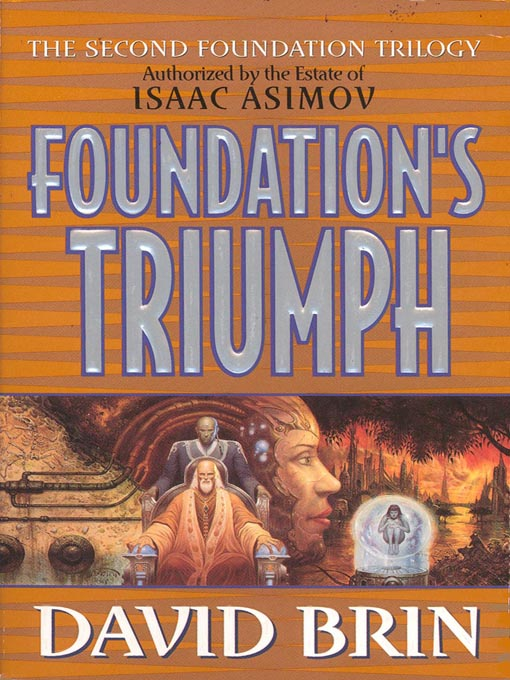 Title details for Foundation's Triumph by David Brin - Available