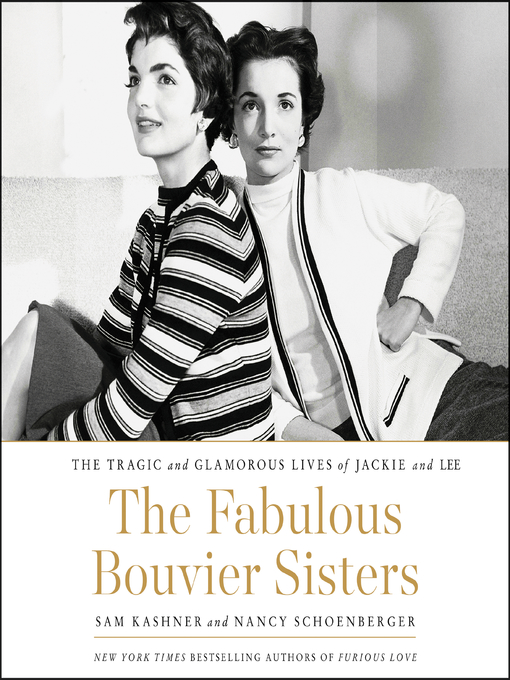 Title details for The Fabulous Bouvier Sisters by Sam Kashner - Available
