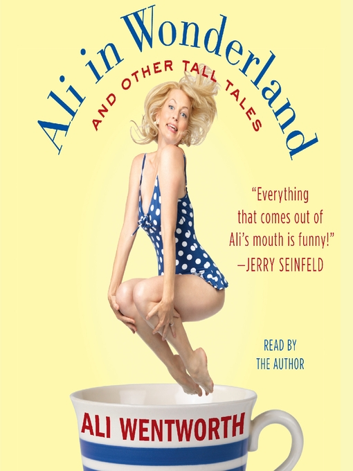 Title details for Ali in Wonderland by Ali Wentworth - Available