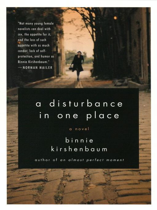 Title details for A Disturbance in One Place by Binnie Kirshenbaum - Available