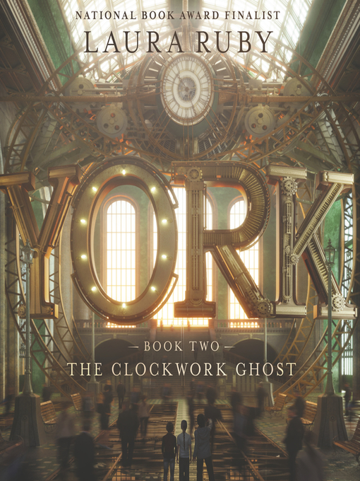 Title details for The Clockwork Ghost by Laura Ruby - Wait list