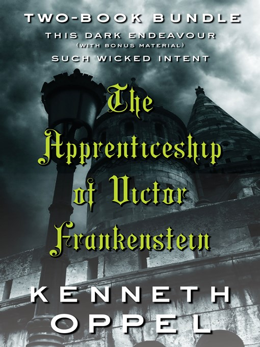 Title details for Kenneth Oppel's the Apprenticeship of Victor Frankenstein by Kenneth Oppel - Available