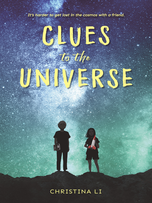 Title details for Clues to the Universe by Christina Li - Wait list