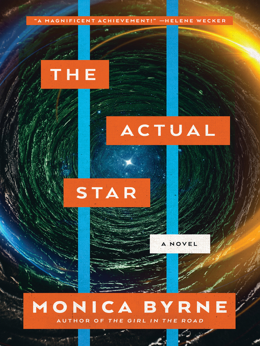 Title details for The Actual Star by Monica Byrne - Available