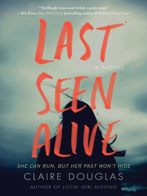 Title details for Last Seen Alive by Claire Douglas - Wait list