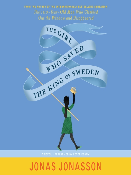Title details for The Girl Who Saved the King of Sweden by Jonas Jonasson - Available