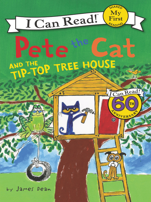Title details for Pete the Cat and the Tip-Top Tree House by James Dean - Available