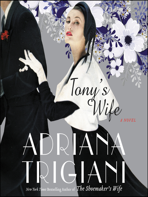 Title details for Tony's Wife by Adriana Trigiani - Available