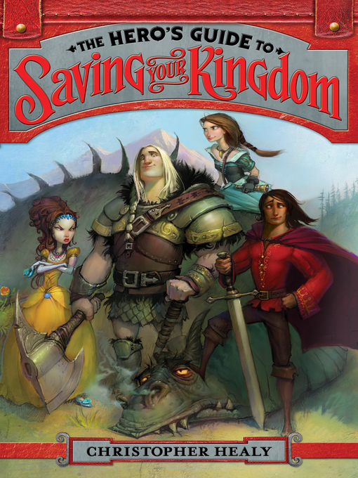 Title details for The Hero's Guide to Saving Your Kingdom by Christopher Healy - Wait list