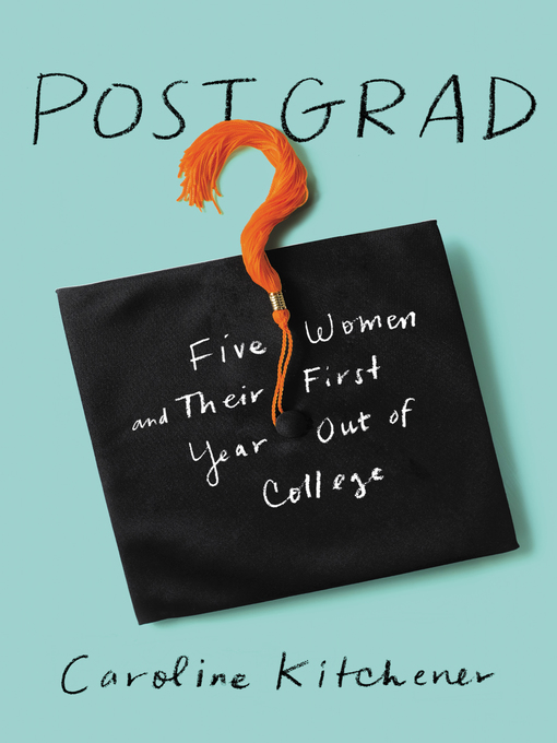 Title details for Post Grad by Caroline Kitchener - Available
