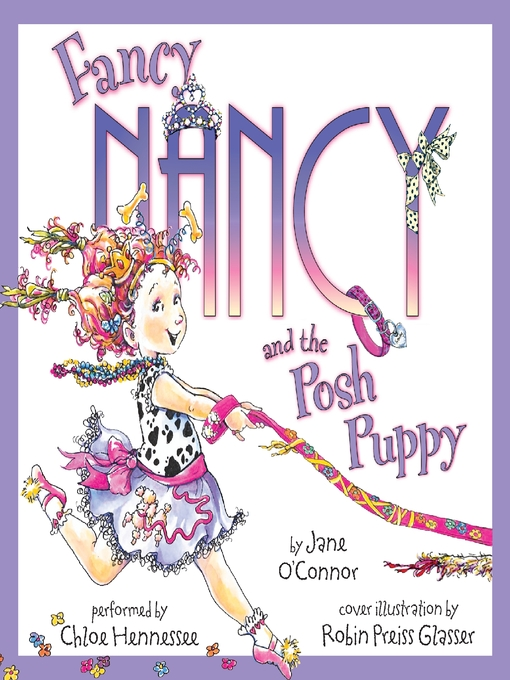Title details for Fancy Nancy and the Posh Puppy by Jane O'Connor - Available