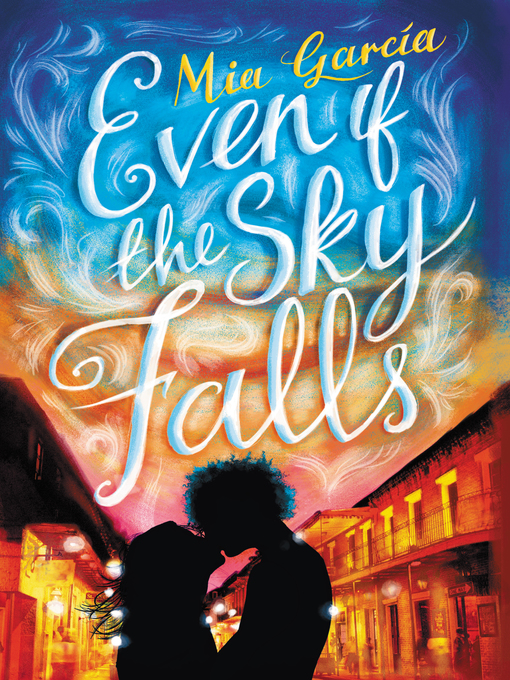 Title details for Even If the Sky Falls by Mia Garcia - Available