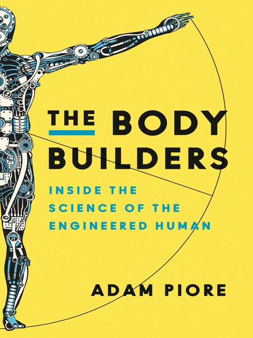 Title details for The Body Builders by Adam Piore - Wait list