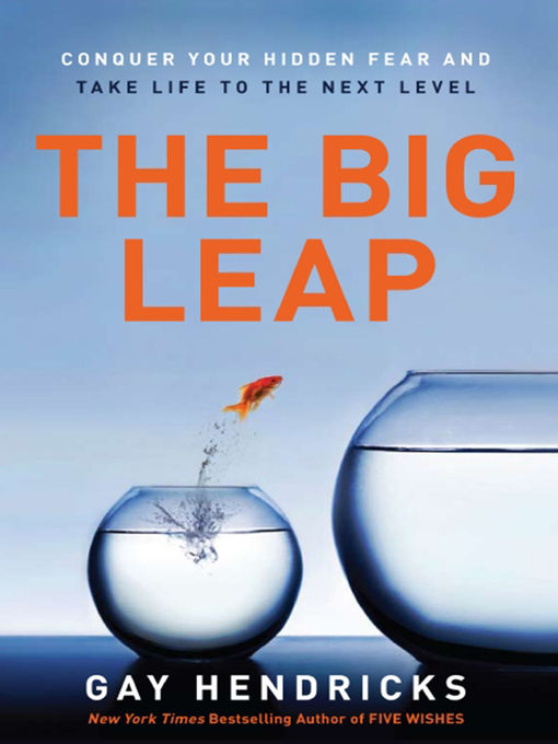 Title details for The Big Leap by Gay Hendricks, PhD - Available