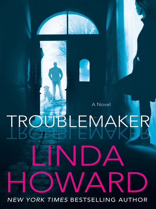 Title details for Troublemaker by Linda Howard - Wait list