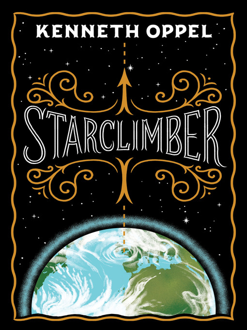 Title details for Starclimber by Kenneth Oppel - Available