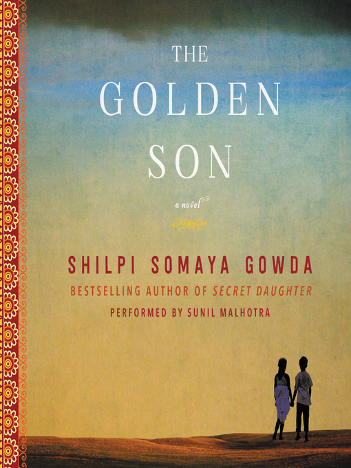Title details for The Golden Son by Shilpi Somaya Gowda - Available