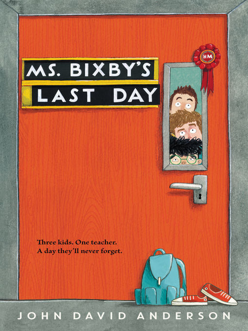 Title details for Ms. Bixby's Last Day by John David Anderson - Available