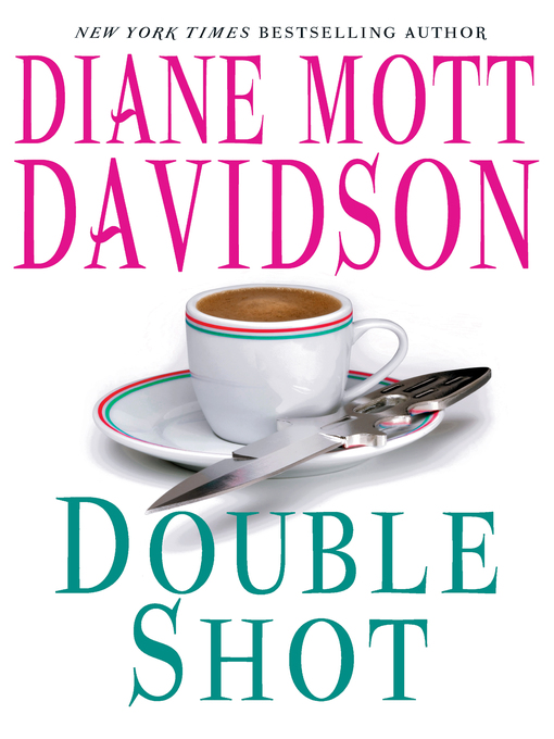 Title details for Double Shot by Diane Mott Davidson - Available