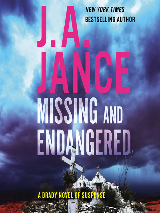 Title details for Missing and Endangered by J. A. Jance - Wait list