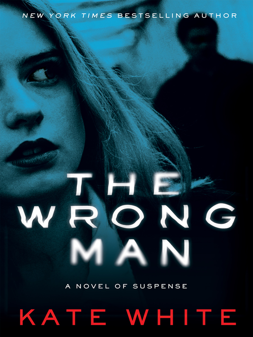 Title details for The Wrong Man by Kate White - Wait list