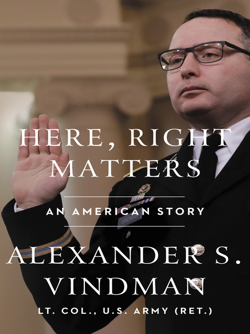 Title details for Here, Right Matters by Alexander Vindman - Available