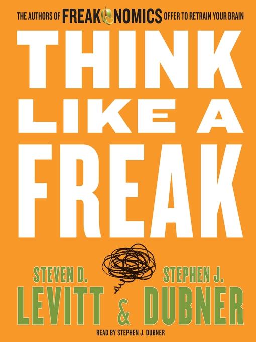 Title details for Think Like a Freak by Steven D. Levitt - Wait list