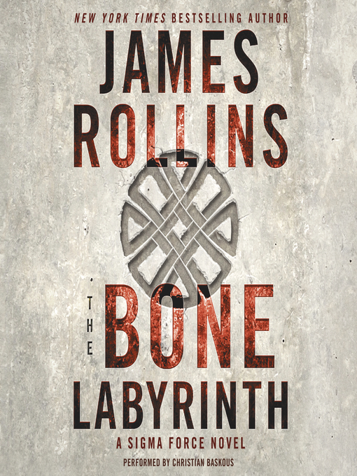 Title details for The Bone Labyrinth by James Rollins - Available