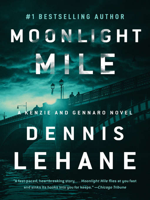 Title details for Moonlight Mile by Dennis Lehane - Available