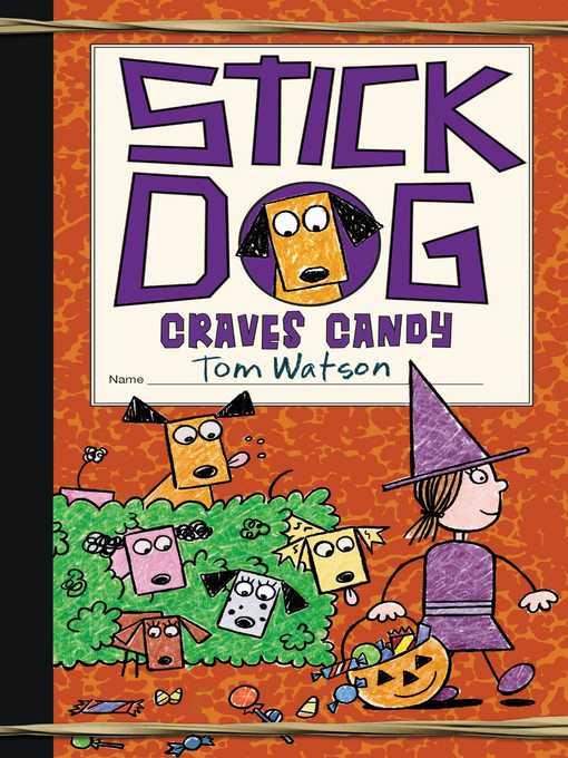 Title details for Stick Dog Craves Candy by Tom Watson - Wait list