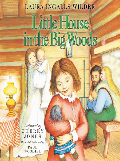 Title details for Little House in the Big Woods by Laura Ingalls Wilder - Wait list